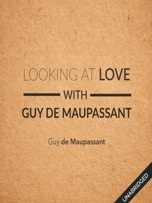 cover image of Looking at Love With Guy de Maupassant
